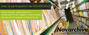Avec la participation de Novarchive : acteur français, spécialiste de la conservation et de la gestion externalisées des documents papiers et électroniques.