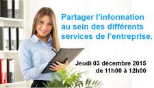 Jeudi 03 décembre 2015 - Webinar AT2O : Partager l'information au sein des différentes services de l'entreprise.